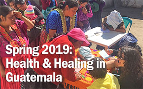 Health and Healing in Guatemala: Spring 2019 Learn Abroad