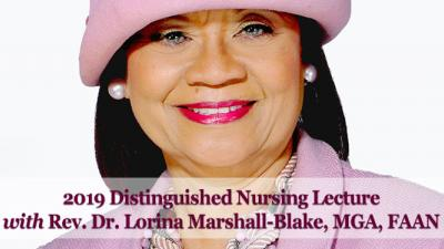 2019 Distinguished Nursing Lecture Rev. Dr. Lorina Marshall-Blake
